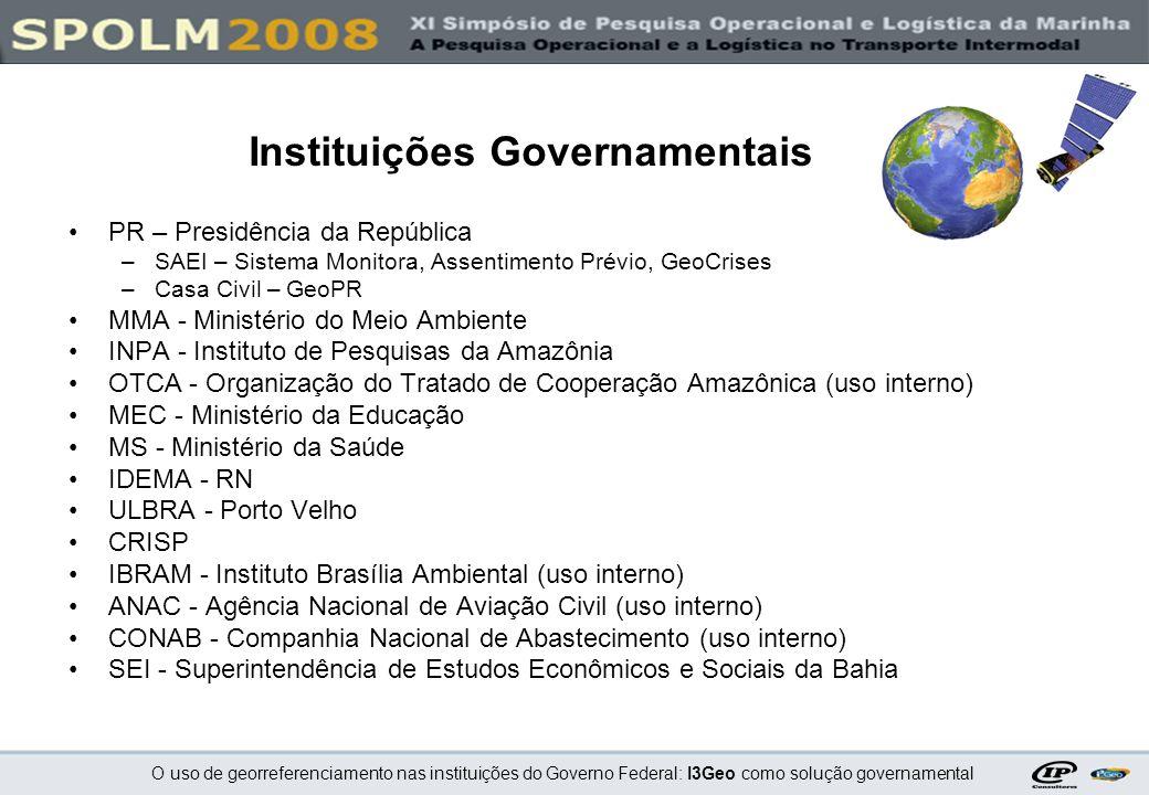 O uso de georreferenciamento nas instituições do Governo Federal: I3Geo como solução governamental Instituições Governamentais PR – Presidência da Rep