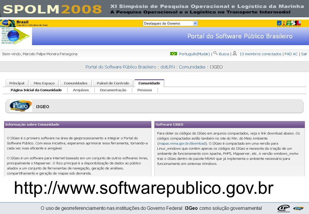 O uso de georreferenciamento nas instituições do Governo Federal: I3Geo como solução governamental http://www.softwarepublico.gov.br