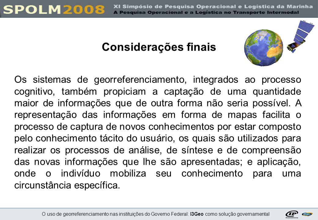 O uso de georreferenciamento nas instituições do Governo Federal: I3Geo como solução governamental Os sistemas de georreferenciamento, integrados ao p