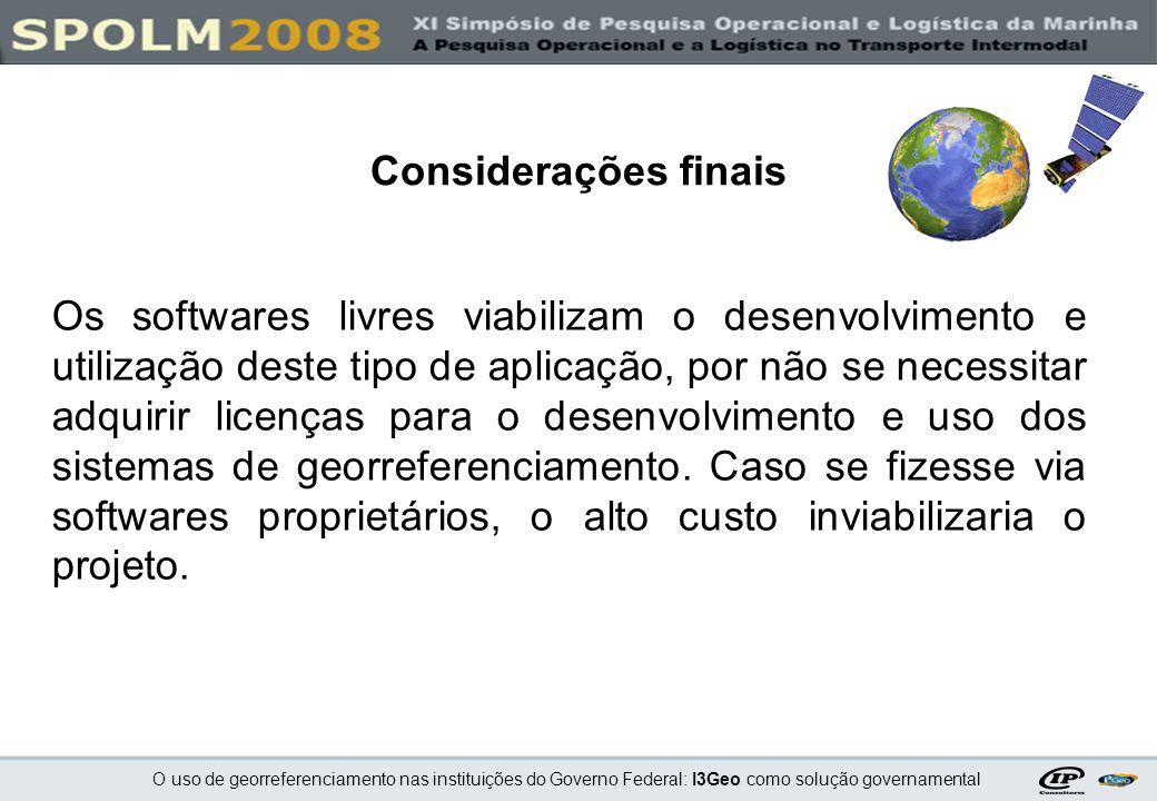 O uso de georreferenciamento nas instituições do Governo Federal: I3Geo como solução governamental Os softwares livres viabilizam o desenvolvimento e