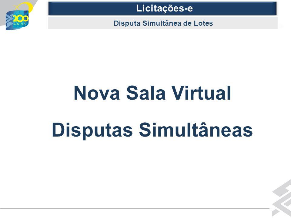 Diretoria de Governo Licitações-e Gravação de Mensagens para a Sala de DisputasDisputa Simultânea de Lotes Nova Sala Virtual Disputas Simultâneas