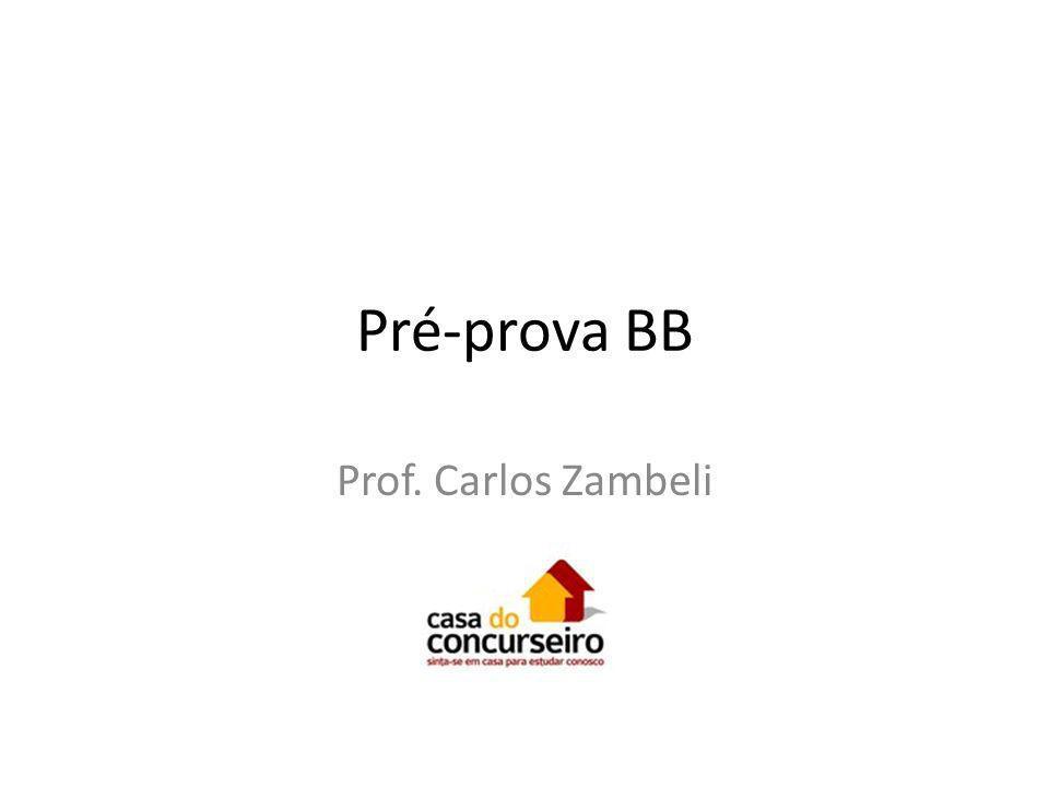 Pré-prova BB Prof. Carlos Zambeli