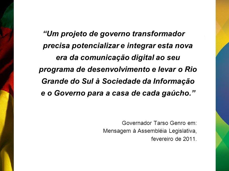 Um projeto de governo transformador precisa potencializar e integrar esta nova era da comunicação digital ao seu programa de desenvolvimento e levar o