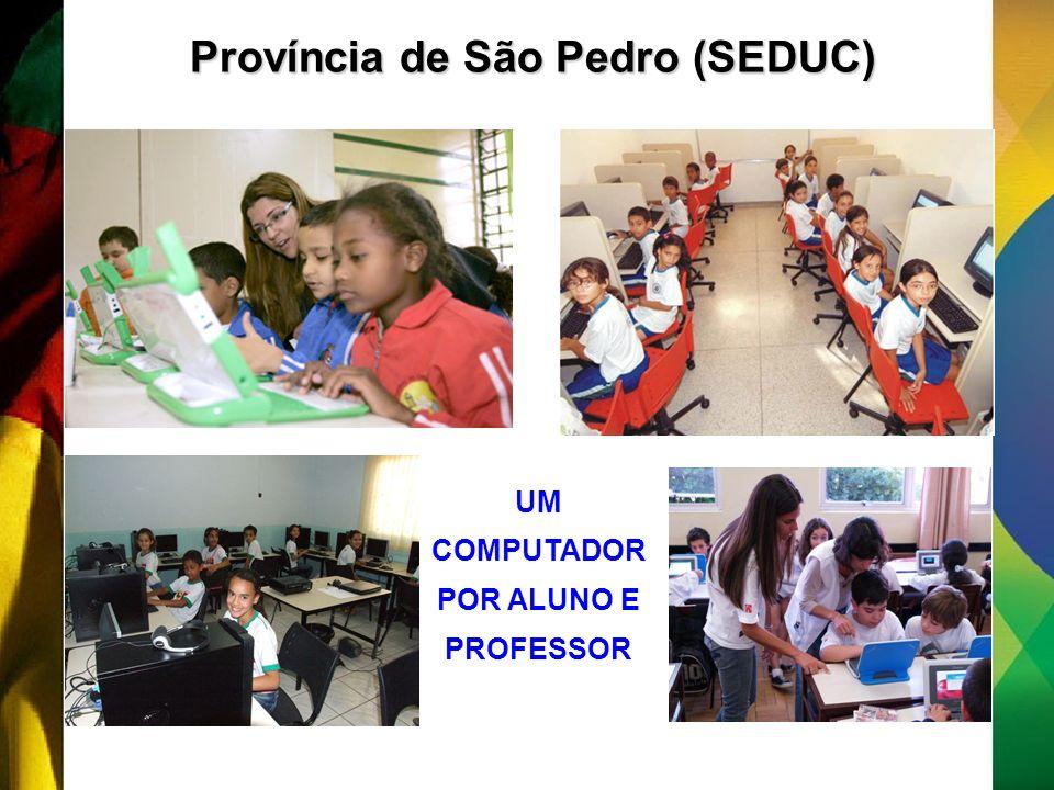 Província de São Pedro (SEDUC) UM COMPUTADOR POR ALUNO E PROFESSOR