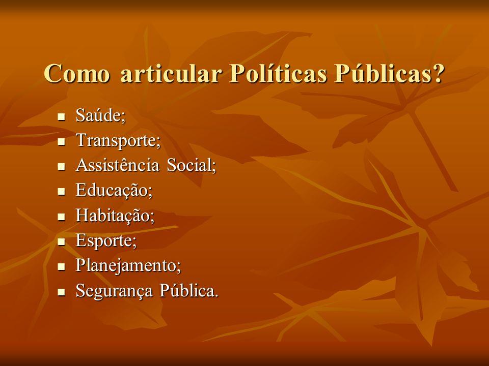 Como articular Políticas Públicas.