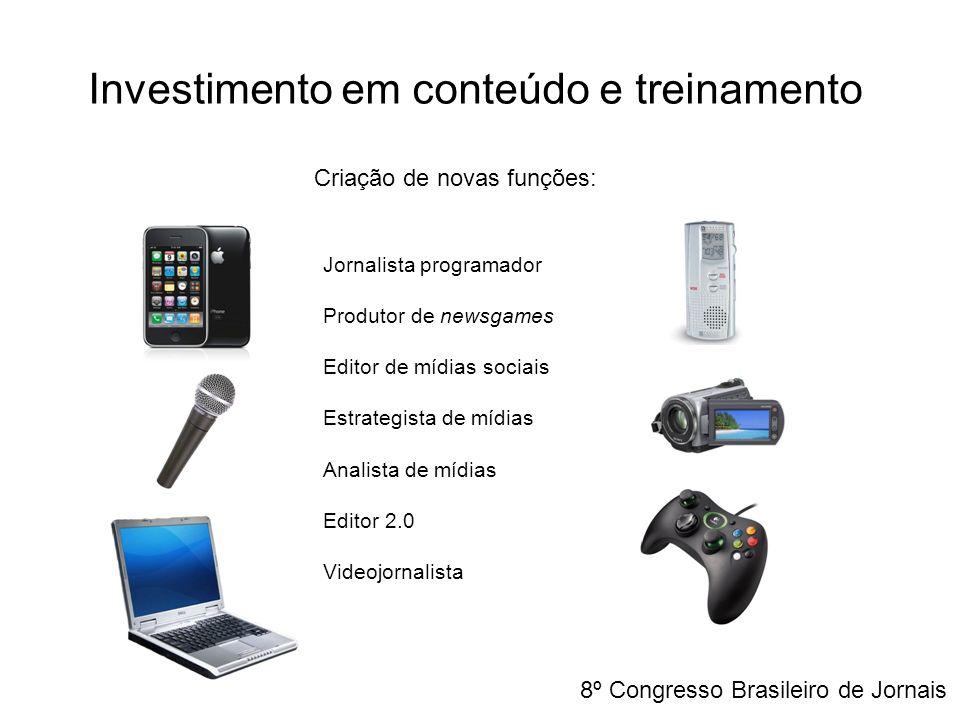 Investimento em conteúdo e treinamento Jornalista programador Produtor de newsgames Editor de mídias sociais Estrategista de mídias Analista de mídias