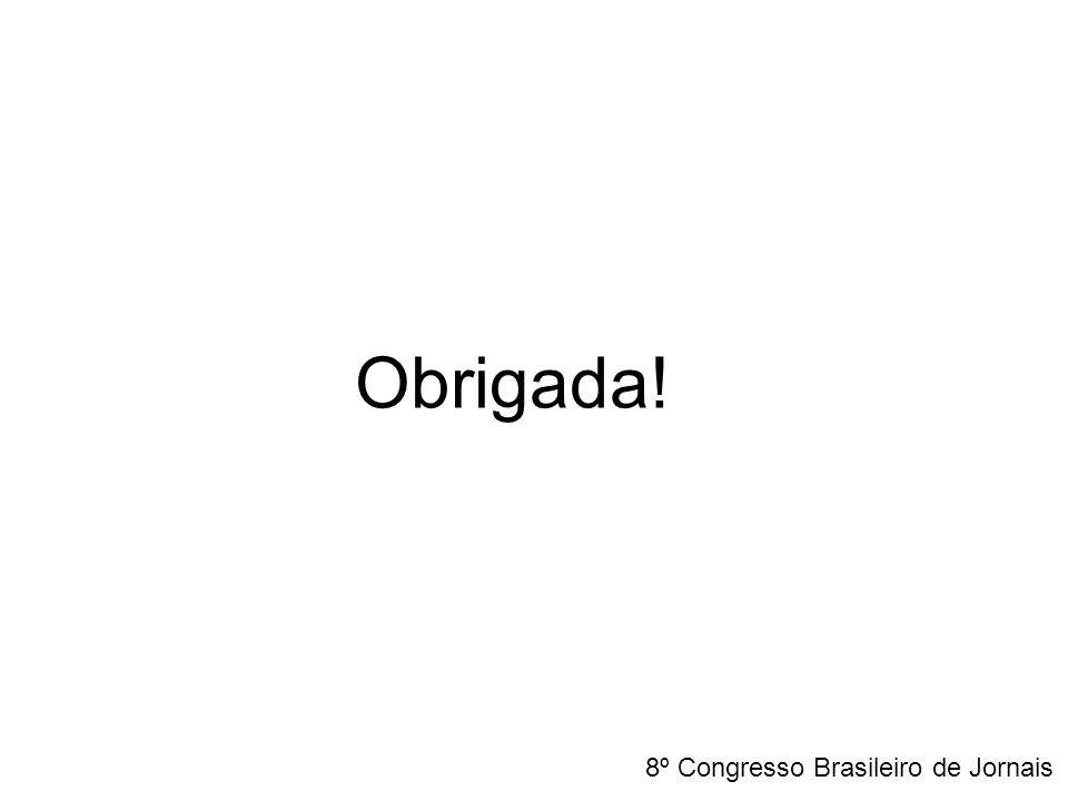 Obrigada! 8º Congresso Brasileiro de Jornais