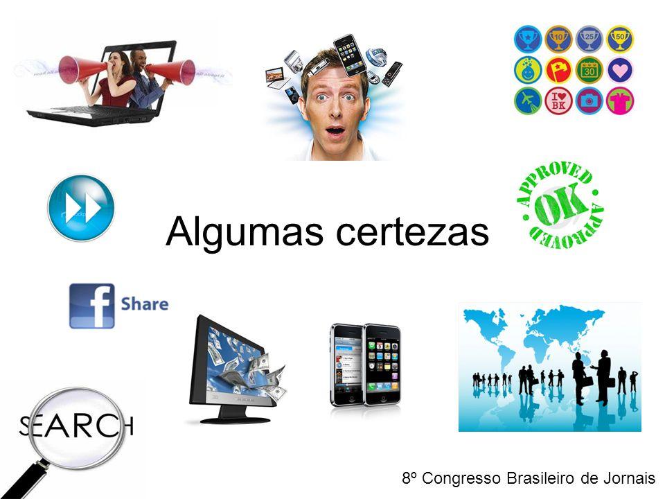 Algumas certezas 8º Congresso Brasileiro de Jornais