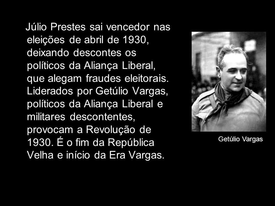 Júlio Prestes sai vencedor nas eleições de abril de 1930, deixando descontes os políticos da Aliança Liberal, que alegam fraudes eleitorais. Liderados