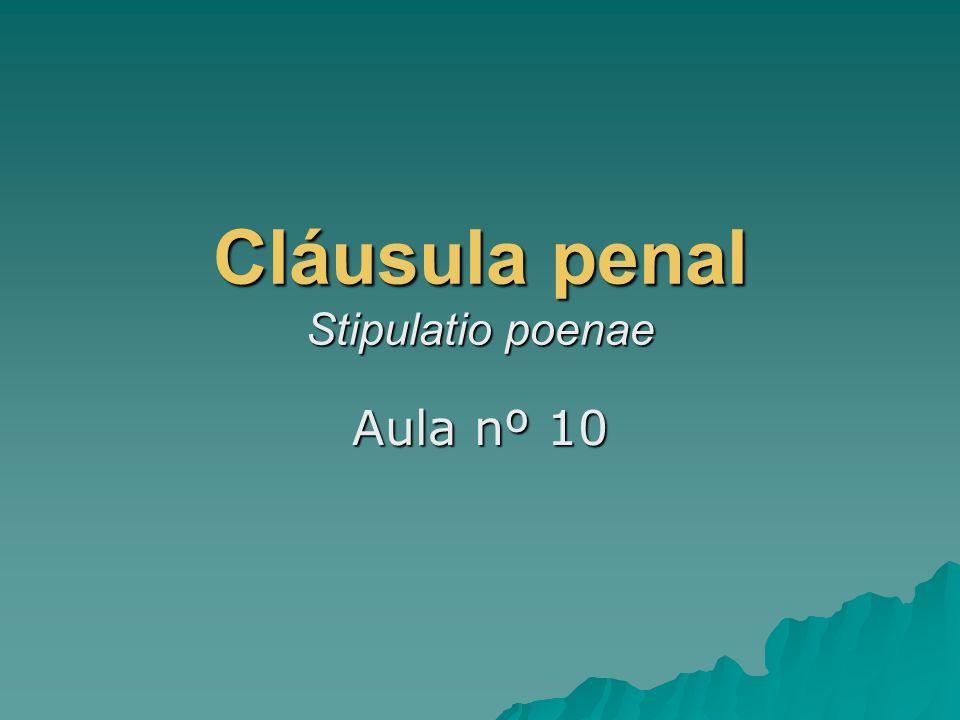 Cláusula penal Stipulatio poenae Aula nº 10