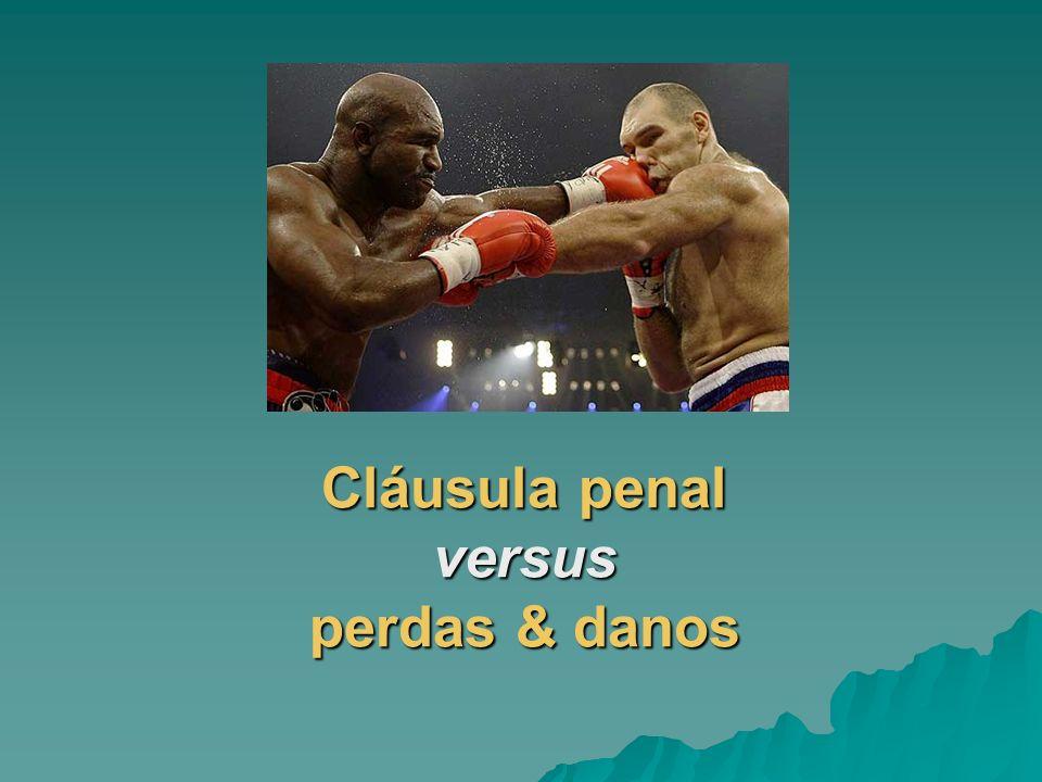 A cláusula penal é forma de pré-fixar as perdas e danos (Art.