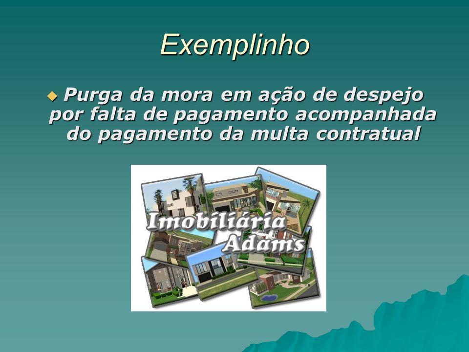 Exemplinho Purga da mora em ação de despejo por falta de pagamento acompanhada do pagamento da multa contratual Purga da mora em ação de despejo por f
