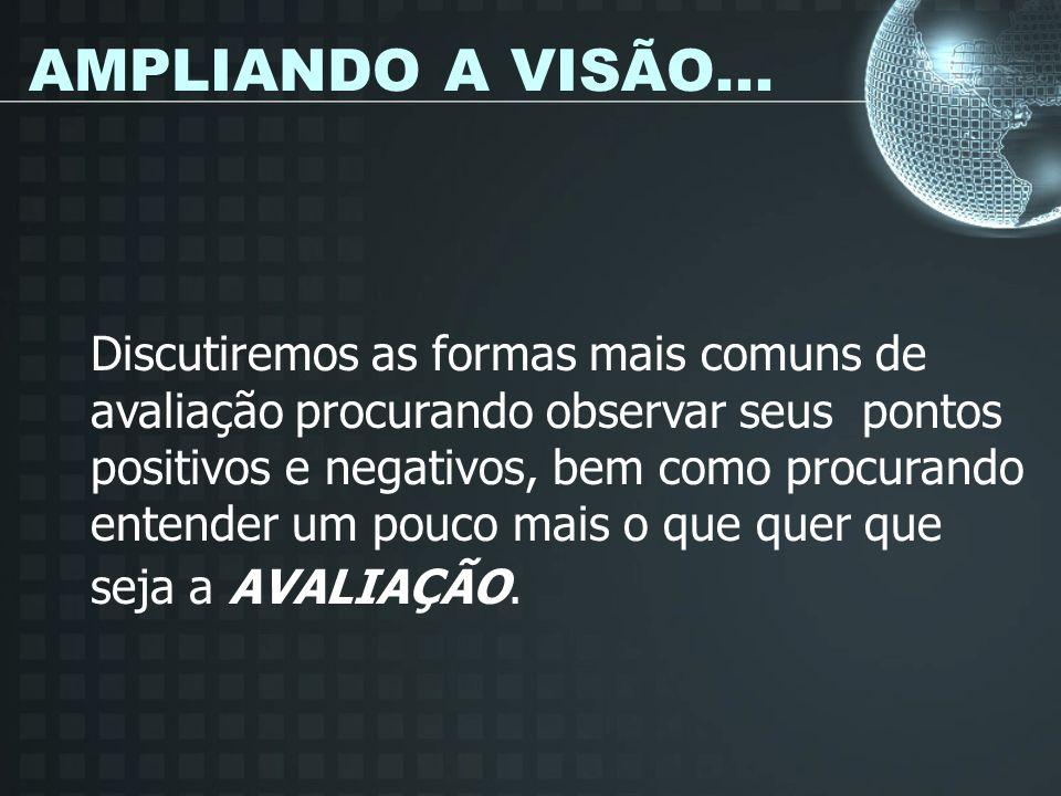 AMPLIANDO A VISÃO...
