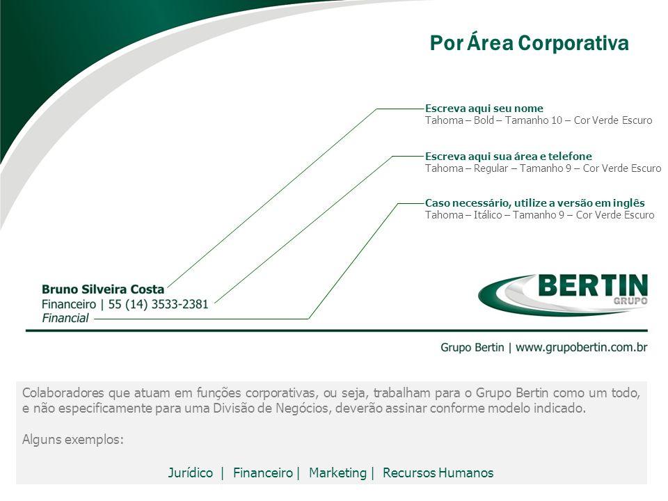 Colaboradores que atuam em funções corporativas, ou seja, trabalham para o Grupo Bertin como um todo, e não especificamente para uma Divisão de Negóci