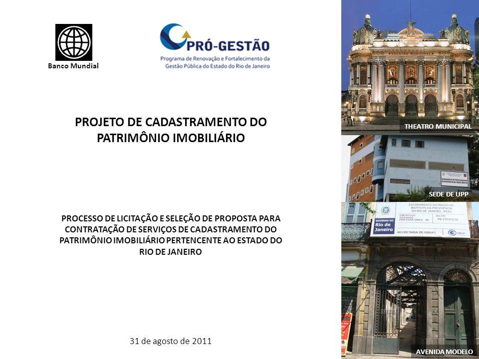 Banco Mundial PROJETO DE CADASTRAMENTO DO PATRIMÔNIO IMOBILIÁRIO PROCESSO DE LICITAÇÃO E SELEÇÃO DE PROPOSTA PARA CONTRATAÇÃO DE SERVIÇOS DE CADASTRAM