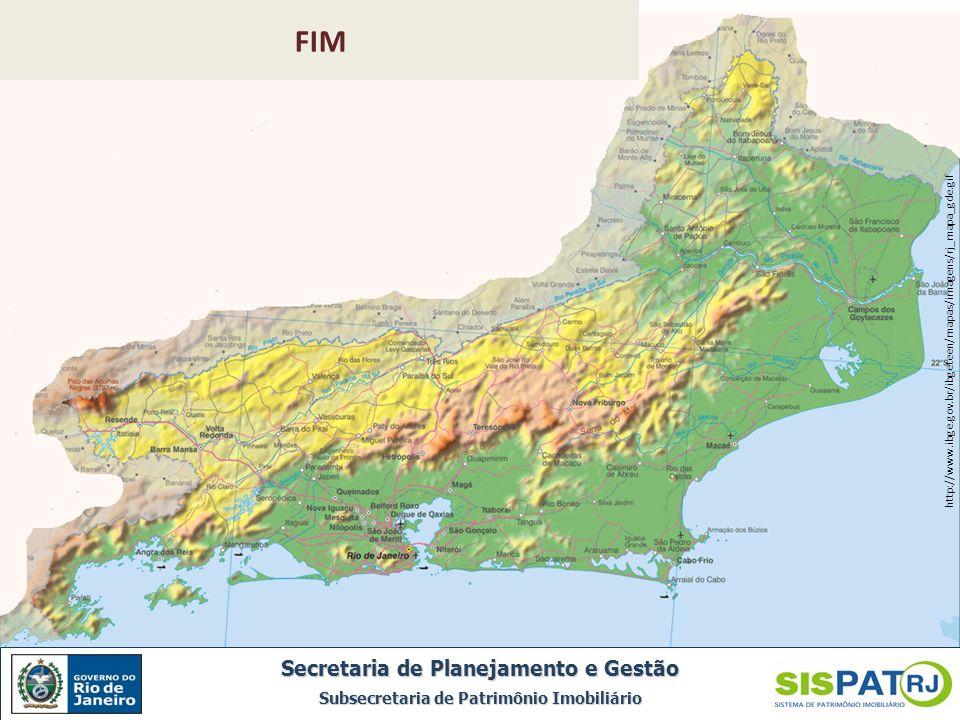 http://www.ibge.gov.br/ibgeteen/mapas/imagens/rj_mapa_gde.gif Secretaria de Planejamento e Gestão Subsecretaria de Patrimônio Imobiliário FIM