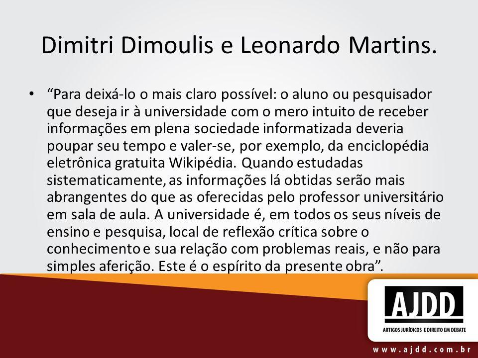 Dimitri Dimoulis e Leonardo Martins. Para deixá-lo o mais claro possível: o aluno ou pesquisador que deseja ir à universidade com o mero intuito de re