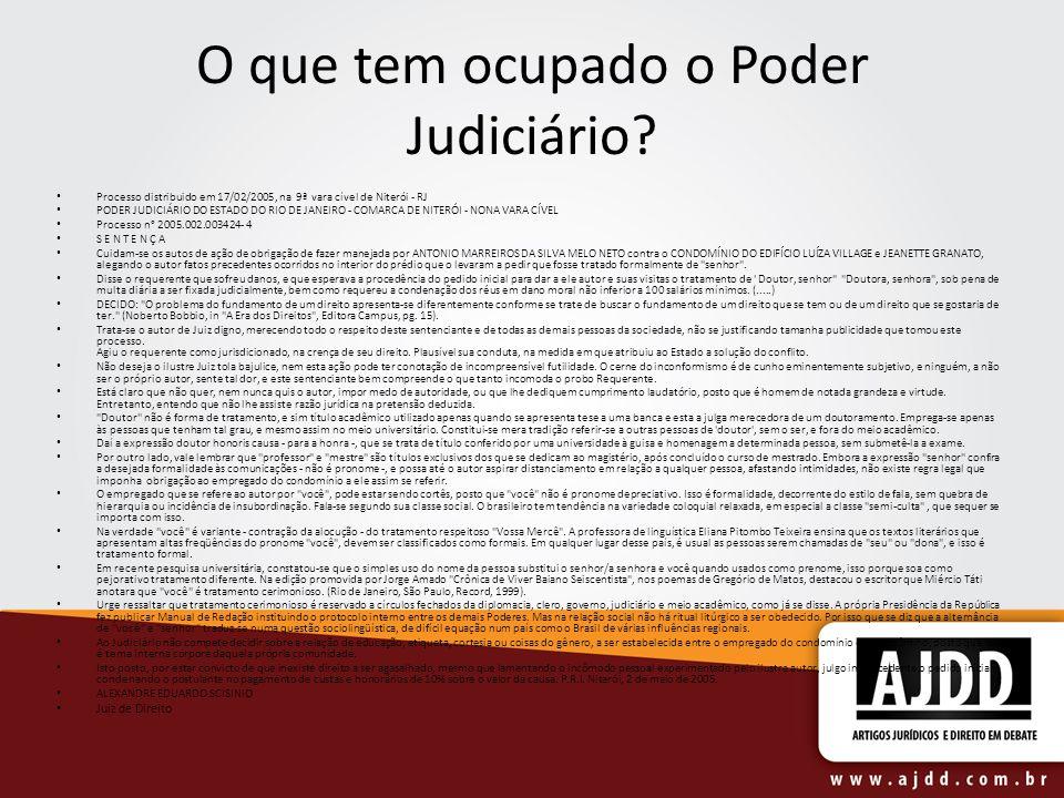 O que tem ocupado o Poder Judiciário? Processo distribuido em 17/02/2005, na 9ª vara cível de Niterói - RJ PODER JUDICIÁRIO DO ESTADO DO RIO DE JANEIR