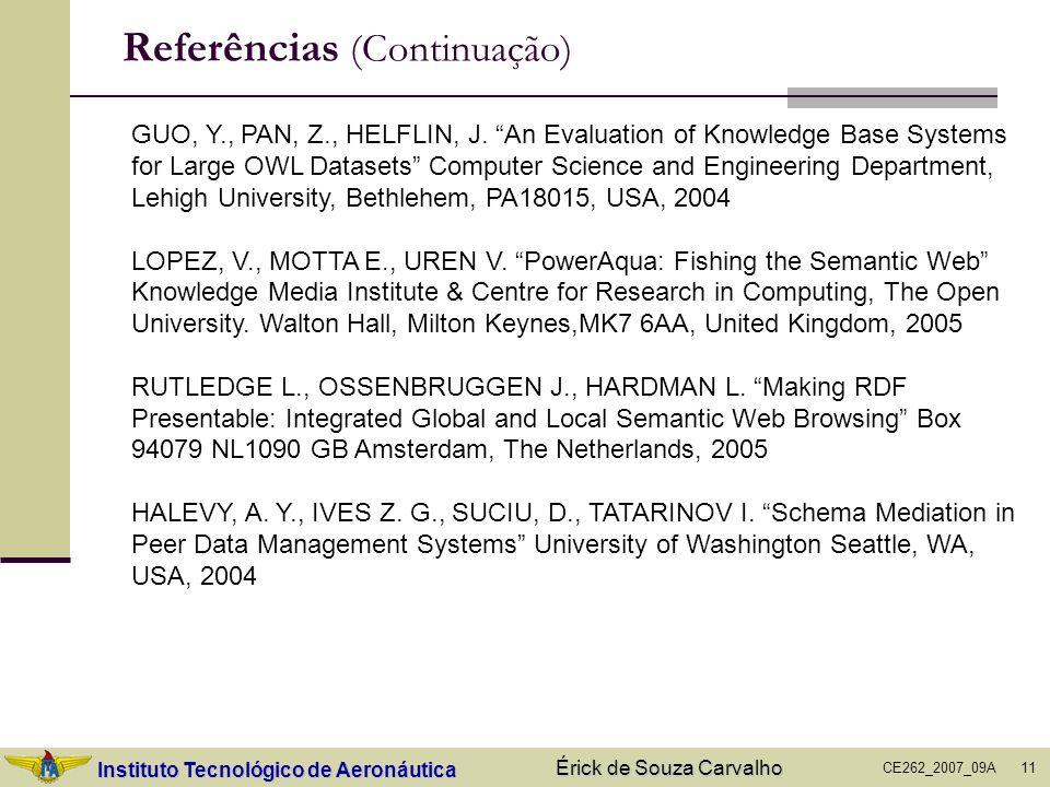 Instituto Tecnológico de Aeronáutica CE262_2007_09A Érick de Souza Carvalho 11 Referências (Continuação) GUO, Y., PAN, Z., HELFLIN, J. An Evaluation o