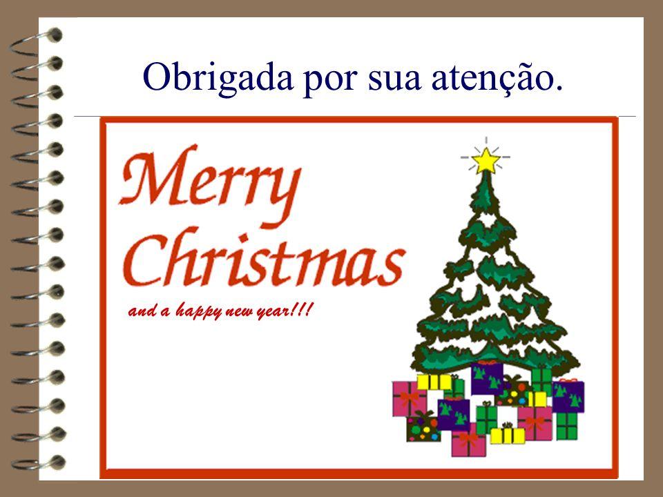 Obrigada por sua atenção. and a happy new year!!!