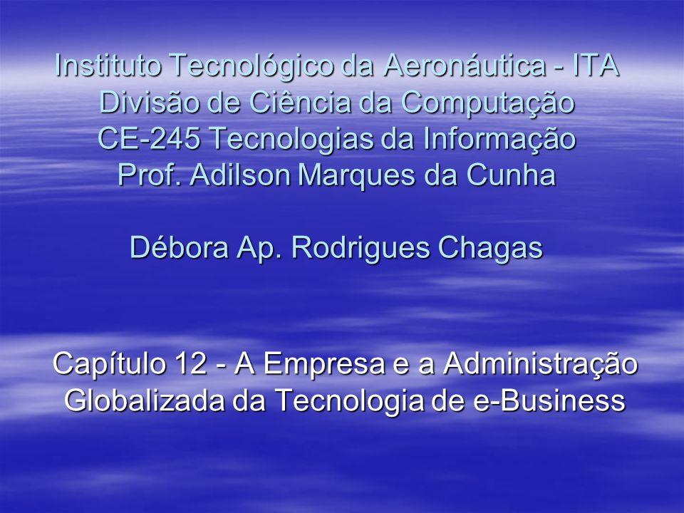 Instituto Tecnológico da Aeronáutica - ITA Divisão de Ciência da Computação CE-245 Tecnologias da Informação Prof. Adilson Marques da Cunha Débora Ap.