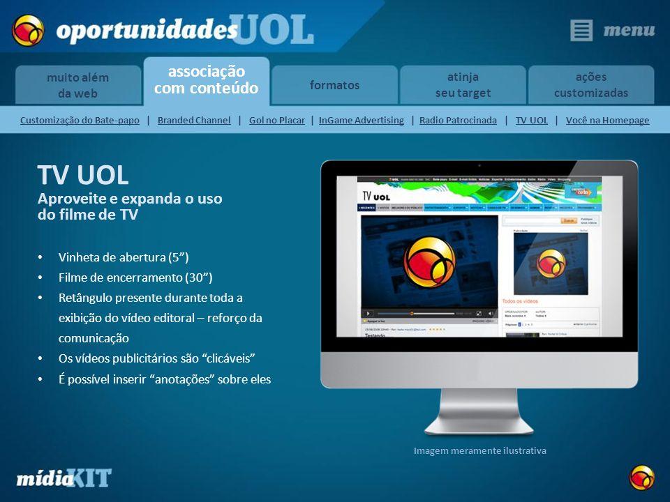 associação com conteúdo muito além da web formatos atinja seu target ações customizadas TV UOL Aproveite e expanda o uso do filme de TV Vinheta de abe