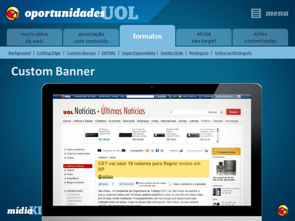 formatos muito além da web atinja seu target ações customizadas associação com conteúdo Custom Banner BackgroundBackground | Cutting Edge | Custom Ban