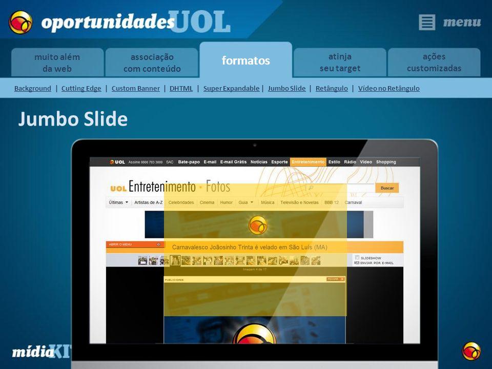 formatos muito além da web atinja seu target ações customizadas associação com conteúdo Jumbo Slide BackgroundBackground | Cutting Edge | Custom Banne
