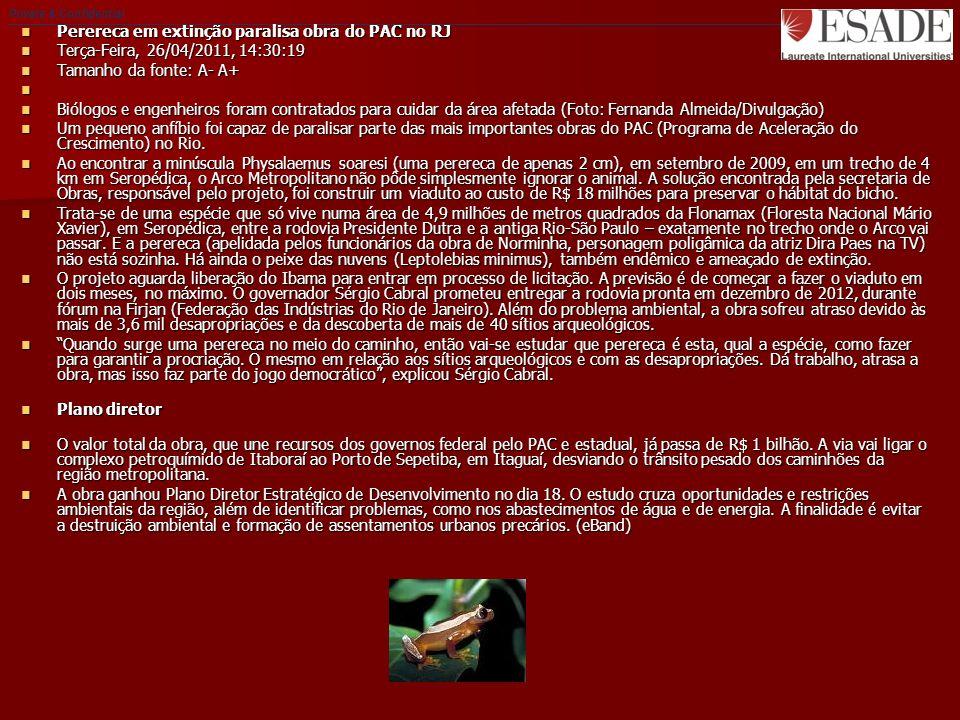 Private & Confidential Perereca em extinção paralisa obra do PAC no RJ Perereca em extinção paralisa obra do PAC no RJ Terça-Feira, 26/04/2011, 14:30:19 Terça-Feira, 26/04/2011, 14:30:19 Tamanho da fonte: A- A+ Tamanho da fonte: A- A+ Biólogos e engenheiros foram contratados para cuidar da área afetada (Foto: Fernanda Almeida/Divulgação) Biólogos e engenheiros foram contratados para cuidar da área afetada (Foto: Fernanda Almeida/Divulgação) Um pequeno anfíbio foi capaz de paralisar parte das mais importantes obras do PAC (Programa de Aceleração do Crescimento) no Rio.