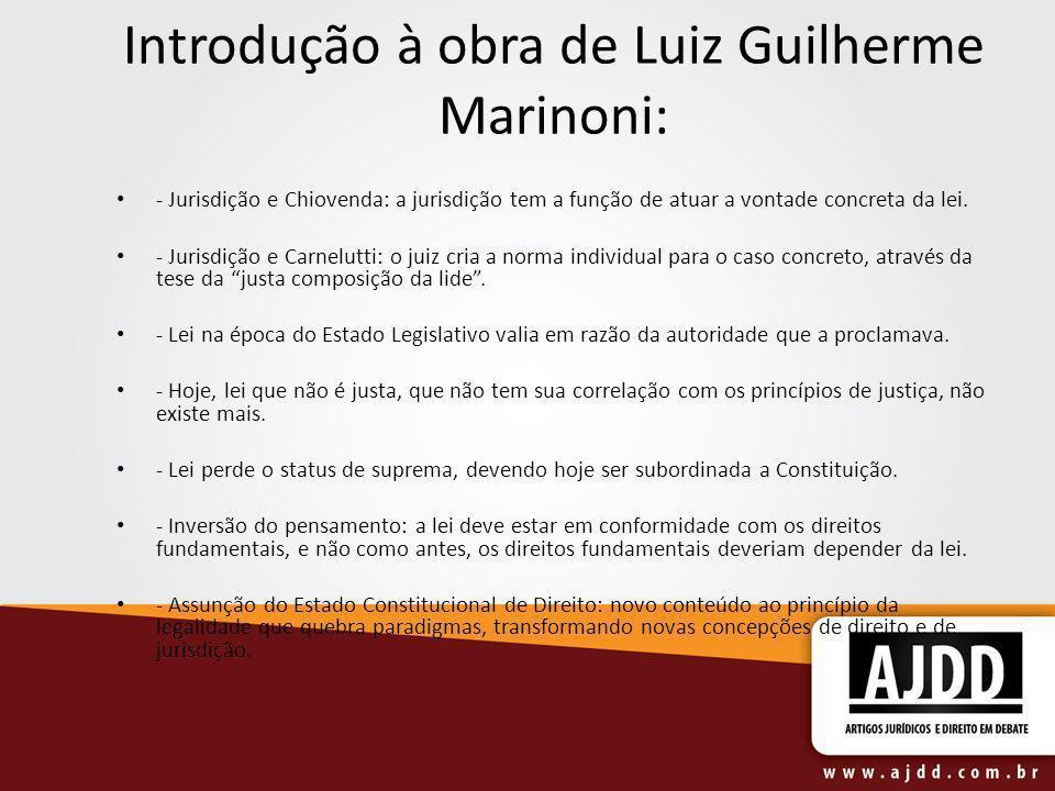 Introdução à obra de Luiz Guilherme Marinoni: - Jurisdição e Chiovenda: a jurisdição tem a função de atuar a vontade concreta da lei. - Jurisdição e C