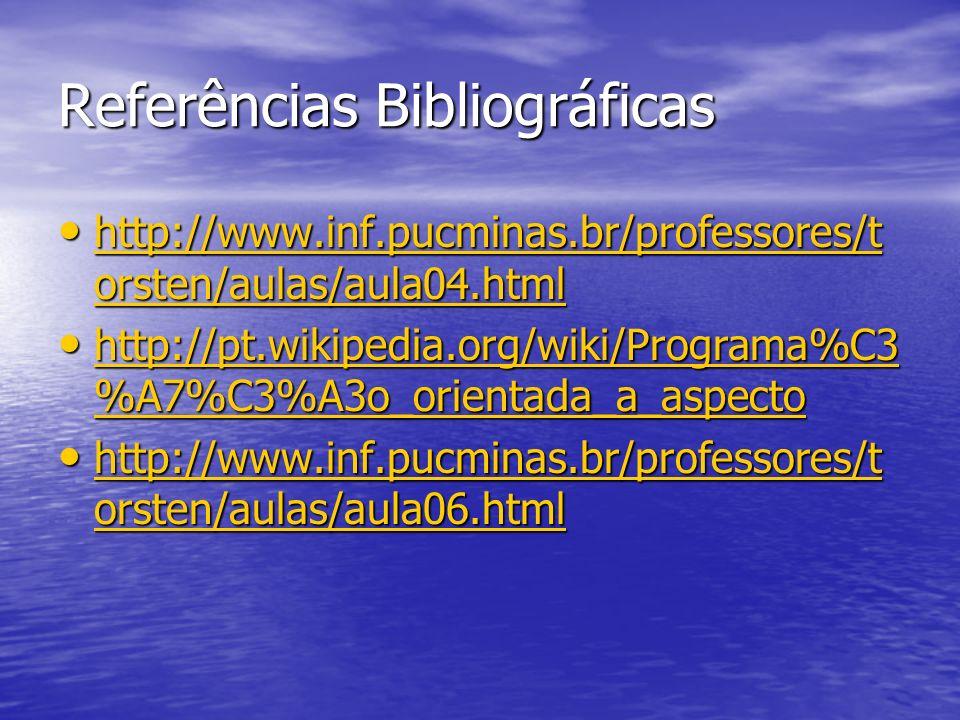Referências Bibliográficas http://www.inf.pucminas.br/professores/t orsten/aulas/aula04.html http://www.inf.pucminas.br/professores/t orsten/aulas/aul