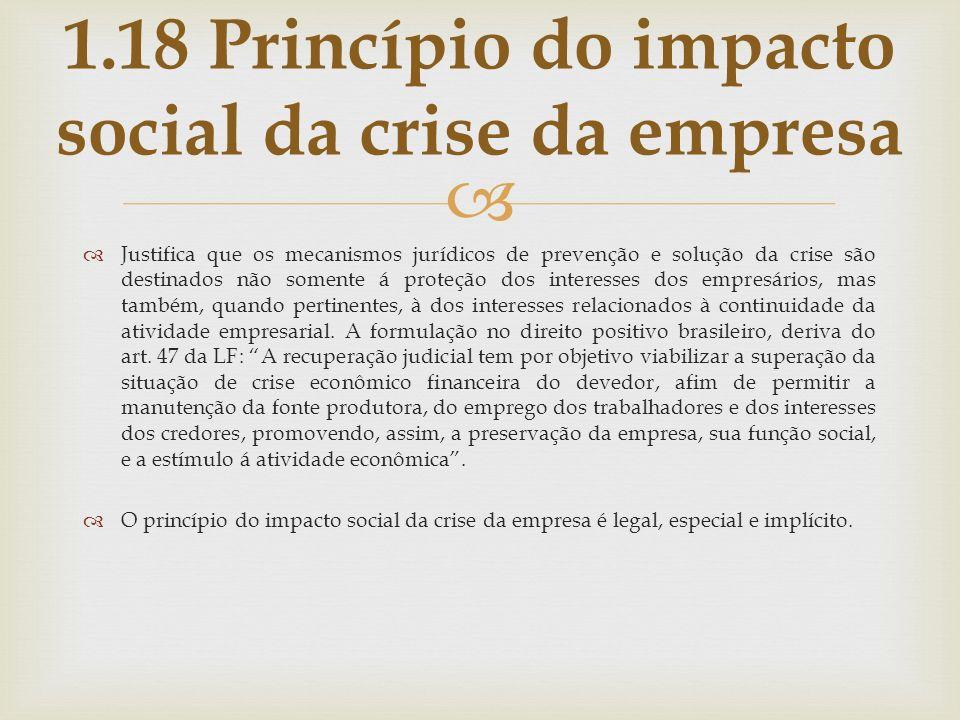 Justifica que os mecanismos jurídicos de prevenção e solução da crise são destinados não somente á proteção dos interesses dos empresários, mas também