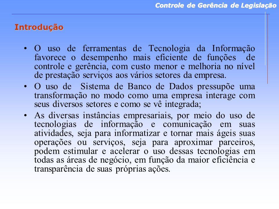 Controle de Gerência de Legislação Introdução O uso de ferramentas de Tecnologia da Informação favorece o desempenho mais eficiente de funções de cont