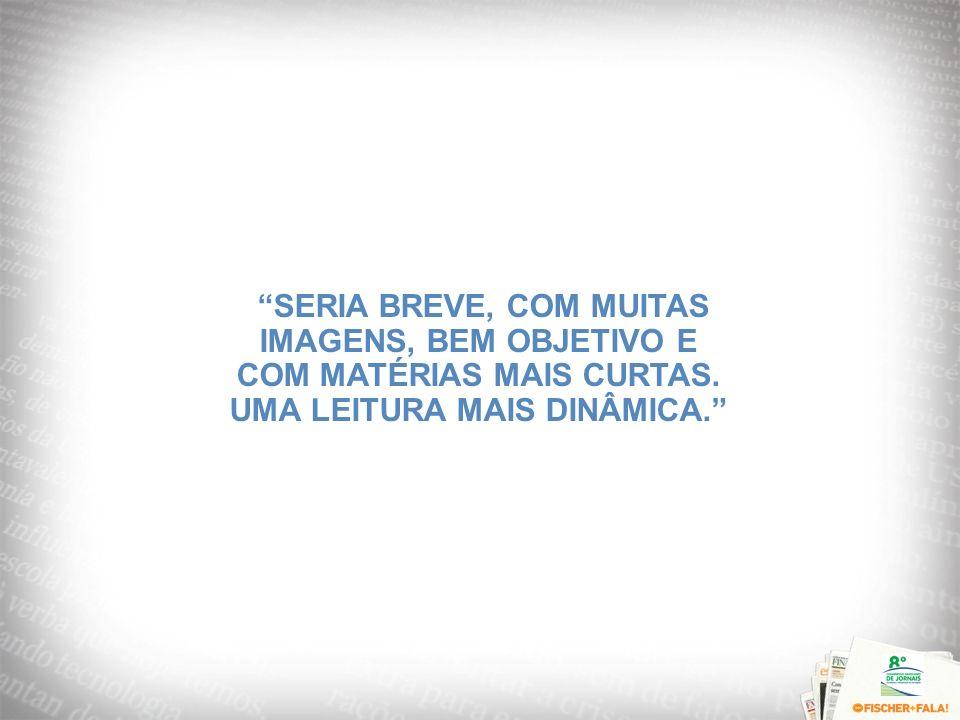 SERIA BREVE, COM MUITAS IMAGENS, BEM OBJETIVO E COM MATÉRIAS MAIS CURTAS. UMA LEITURA MAIS DINÂMICA.