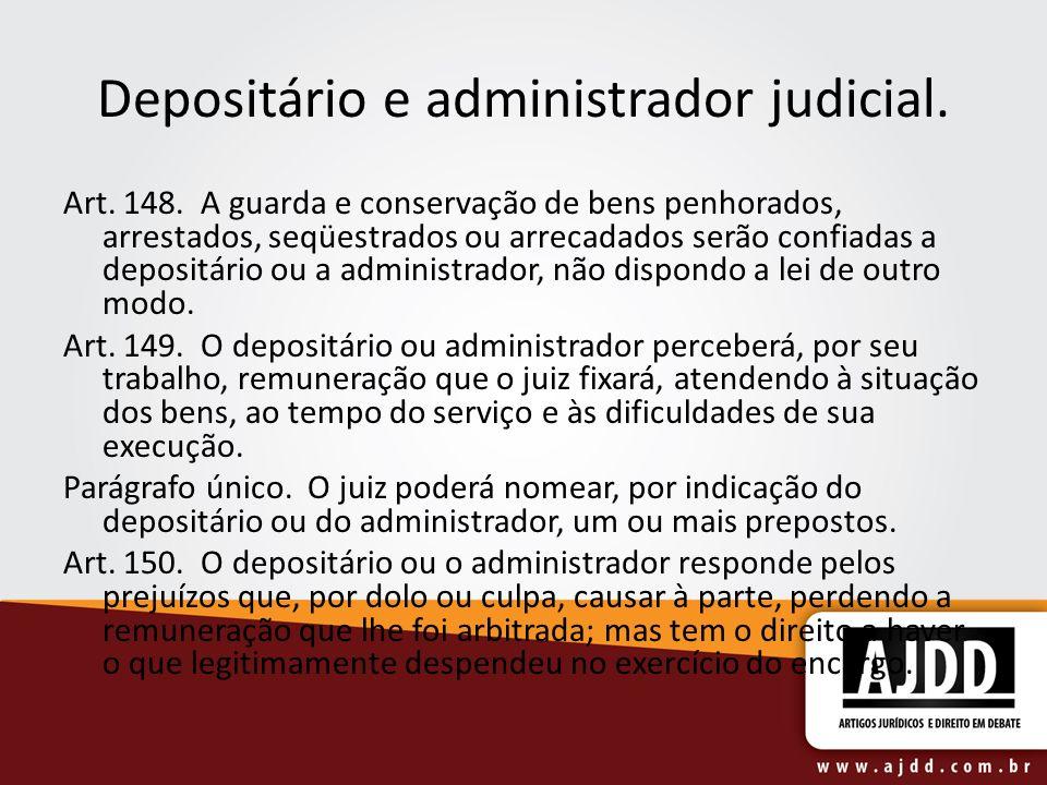 Depositário e administrador judicial. Art. 148.