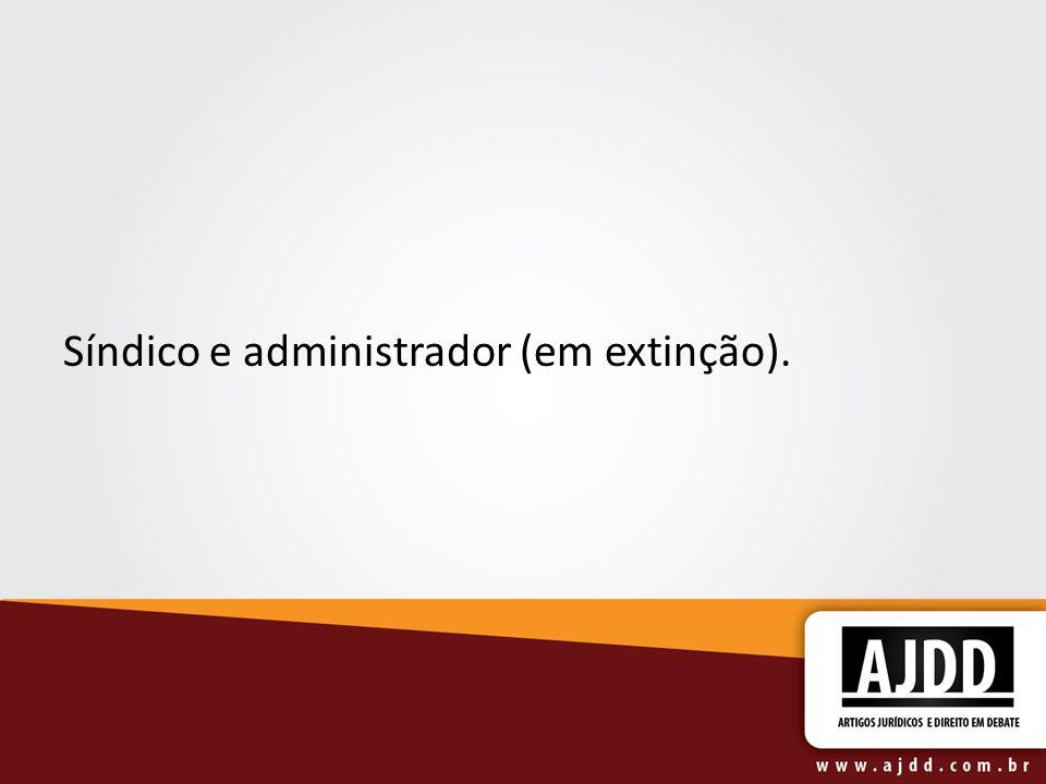 Síndico e administrador (em extinção).