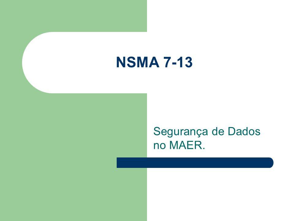 NSMA 7-13 Segurança de Dados no MAER.