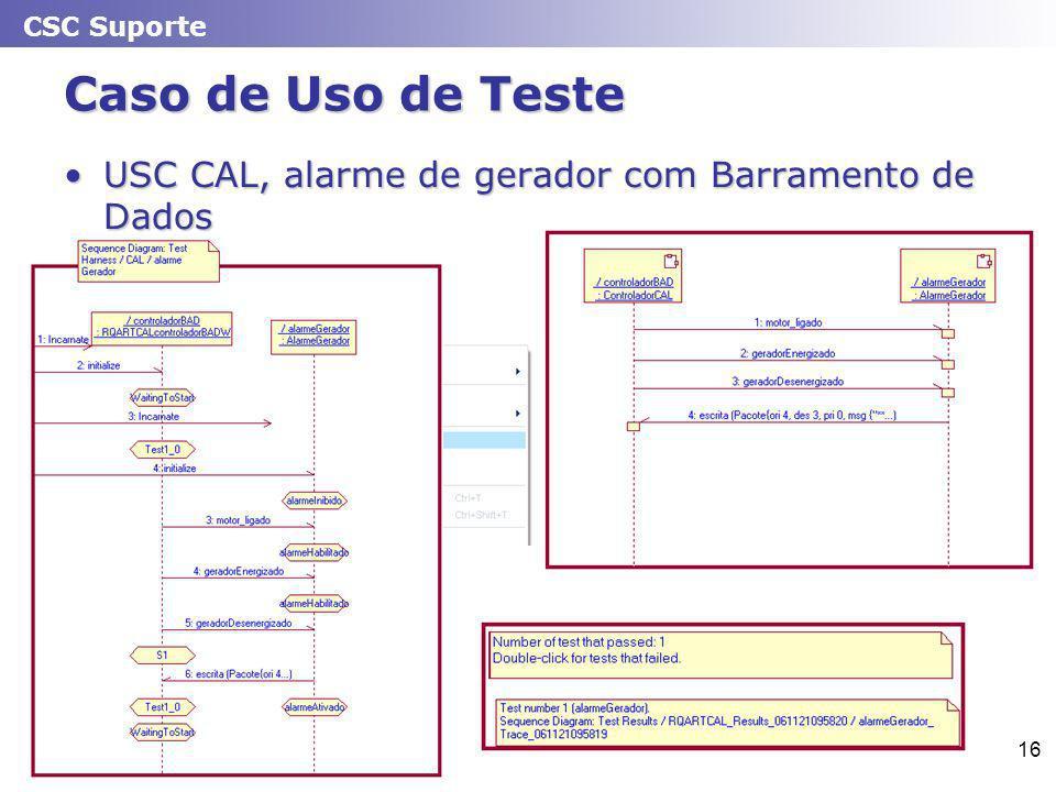 CSC Suporte 16 Caso de Uso de Teste USC CAL, alarme de gerador com Barramento de DadosUSC CAL, alarme de gerador com Barramento de Dados