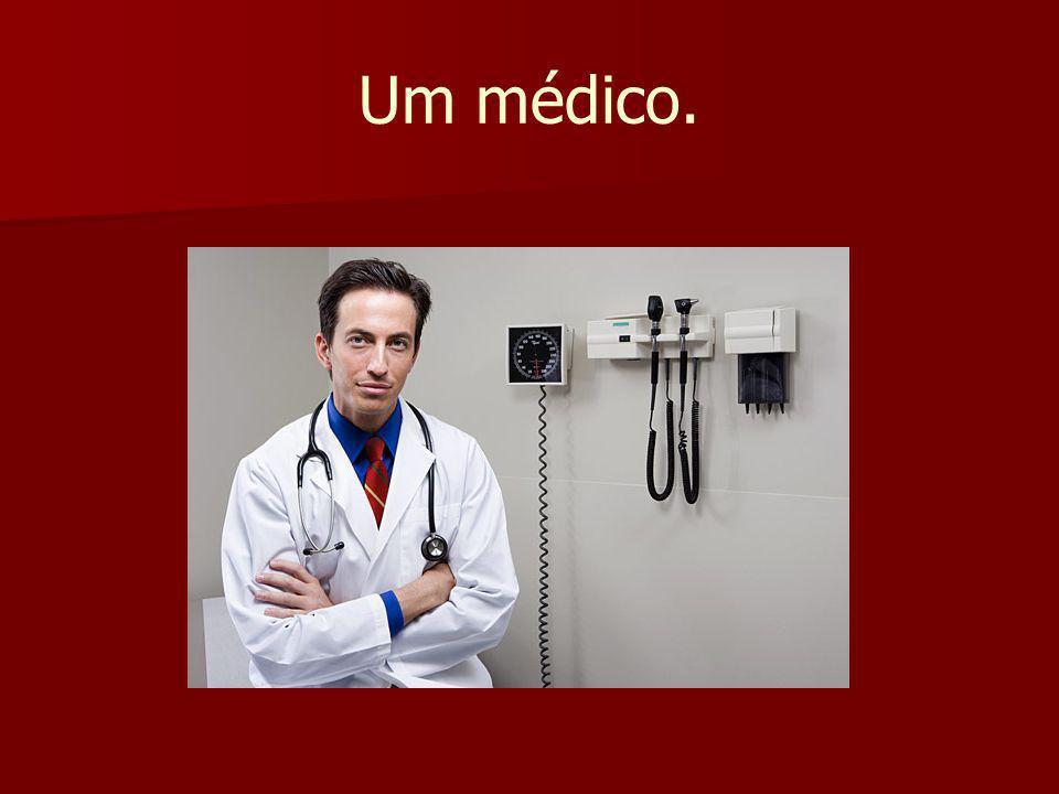 Um médico.