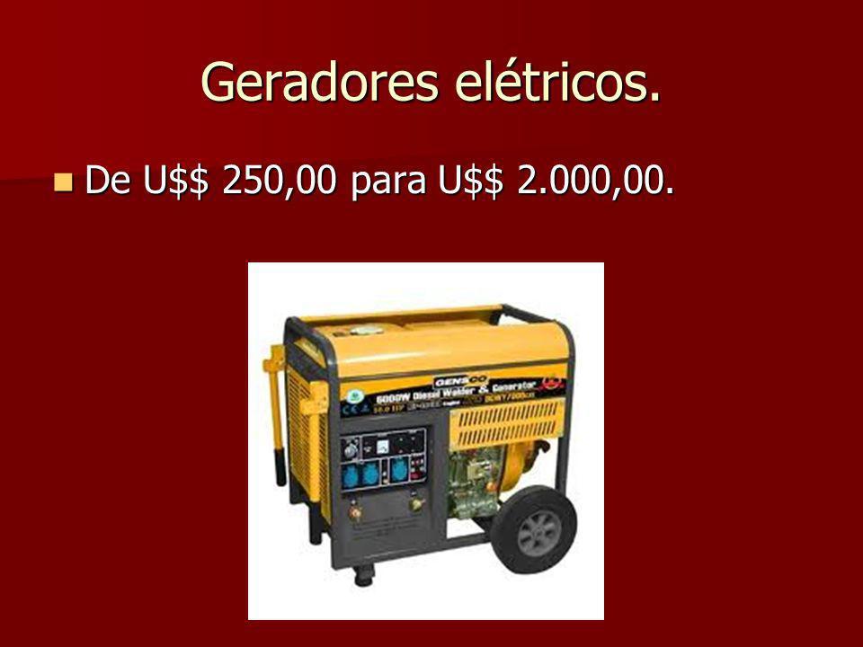 Geradores elétricos. De U$$ 250,00 para U$$ 2.000,00. De U$$ 250,00 para U$$ 2.000,00.