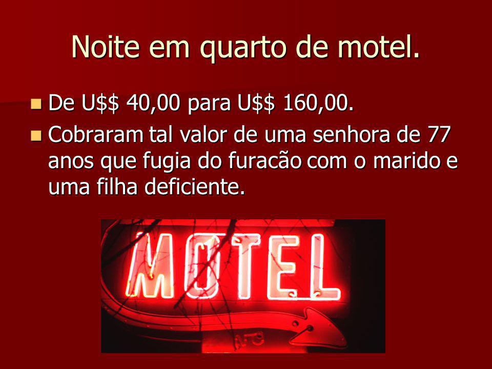 Noite em quarto de motel.De U$$ 40,00 para U$$ 160,00.