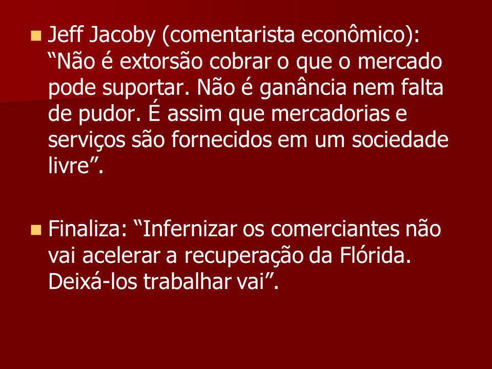 Jeff Jacoby (comentarista econômico): Não é extorsão cobrar o que o mercado pode suportar.