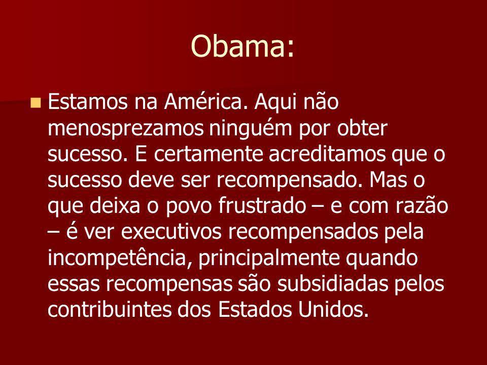 Obama: Estamos na América.Aqui não menosprezamos ninguém por obter sucesso.
