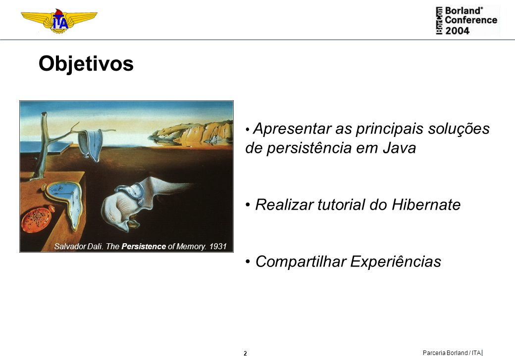 3 Parceria Borland / ITA Roteiro A.Modelos de Persistência em Java B.Introdução ao Hibernate