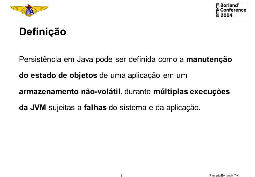 16 Parceria Borland / ITA Arquitetura Scopo degli interventi Arquiteura Scopo degli interventi Aplicação Hibernate ItemExemplo Biblioteca Hibernatehibernate2.jar Arquivo de configuração hibernate.propertie s Classe de Entidade Java Jogador.java XML de MapeamentoJogador.hbm.xml Classe de Acesso a Dados DAOHibernate.jav a 1 2 3 4 5