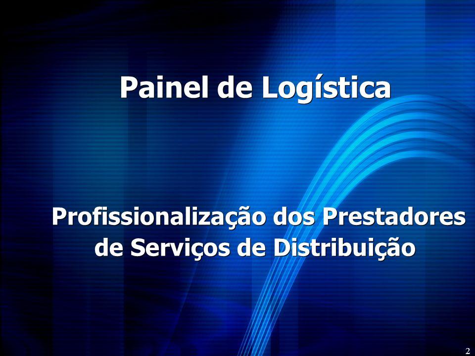 2 Painel de Logística Profissionalização dos Prestadores de Serviços de Distribuição