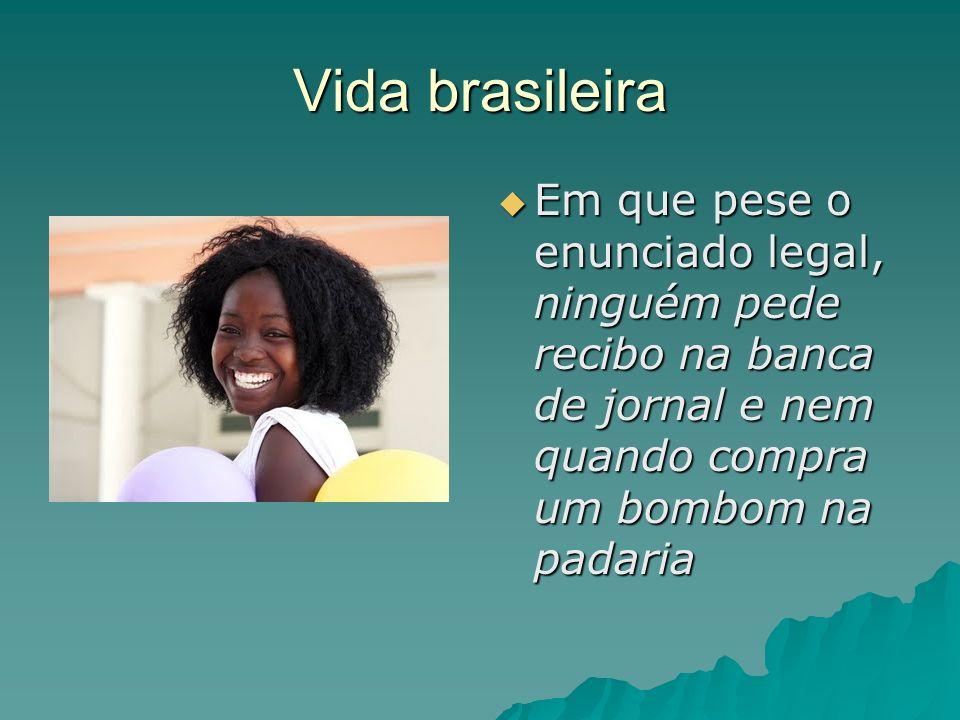 Vida brasileira Em que pese o enunciado legal, ninguém pede recibo na banca de jornal e nem quando compra um bombom na padaria Em que pese o enunciado