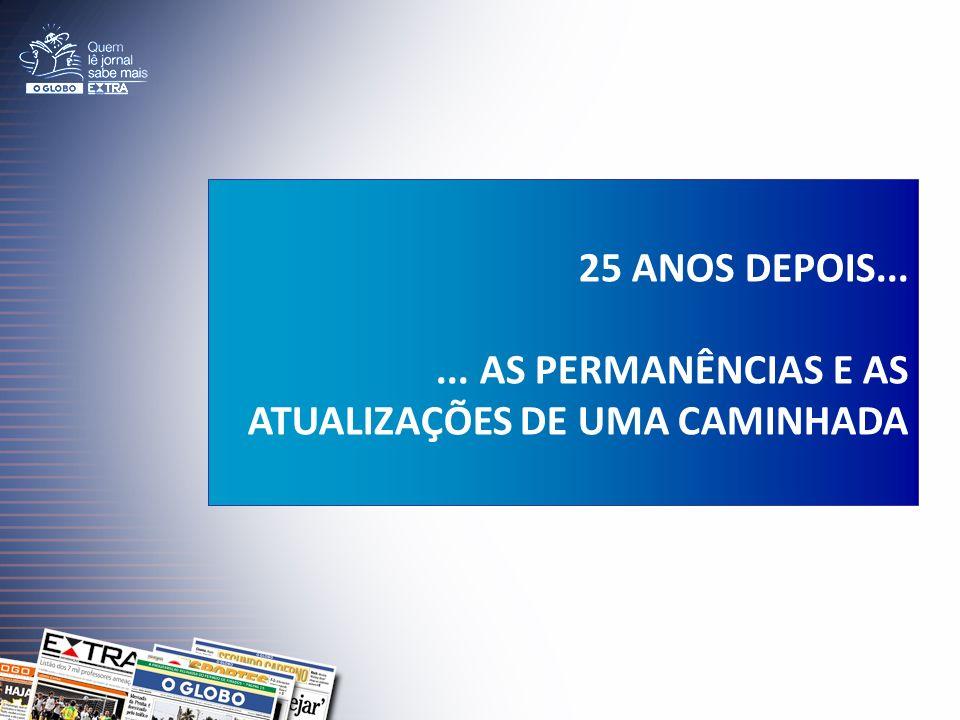 25 ANOS DEPOIS...... AS PERMANÊNCIAS E AS ATUALIZAÇÕES DE UMA CAMINHADA