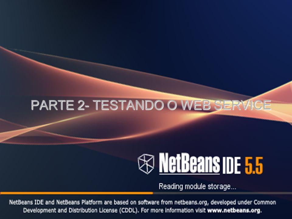 PARTE 2- TESTANDO O WEB SERVICE