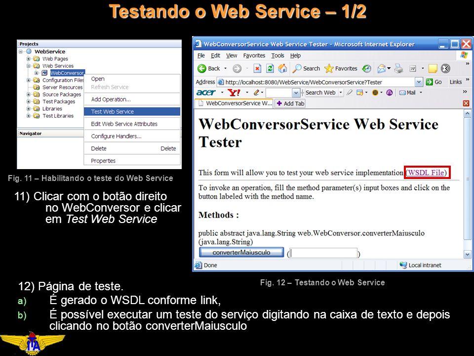 11) Clicar com o botão direito no WebConversor e clicar em Test Web Service Fig.